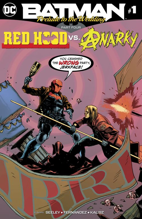 BATMAN PRELUDE TO THE WEDDING - RED HOOD VS ANARKY #1