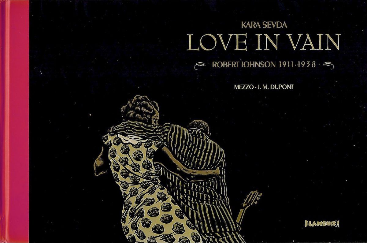Kara Sevda: Love In Vain - Robert Johnson 1911-1938
