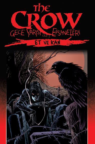 The Crow Gece Yarısı Efsaneleri Cilt 2 - Et ve Kan
