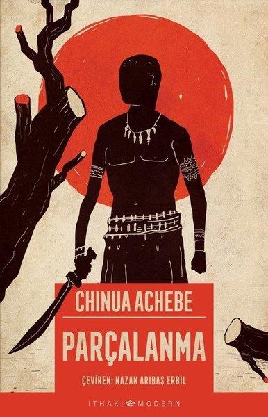 Parçalanma (Afrika Üçlemesi 1.Kitap)