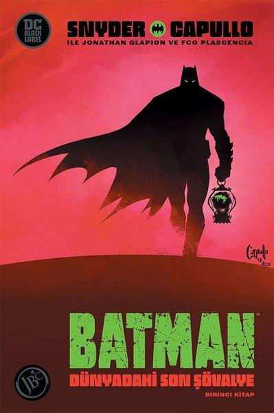 Batman Dünyadaki Son Şövalye - Birinci Kitap