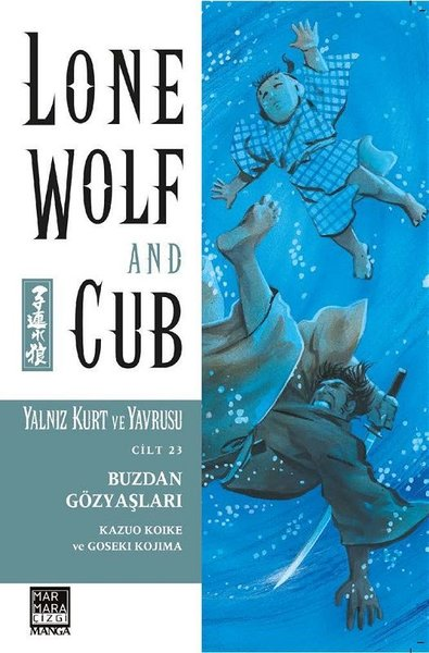 Yalnız Kurt ve Yavrusu Cilt 23: Buzdan Gözyaşları - Lone Wolf and Cub