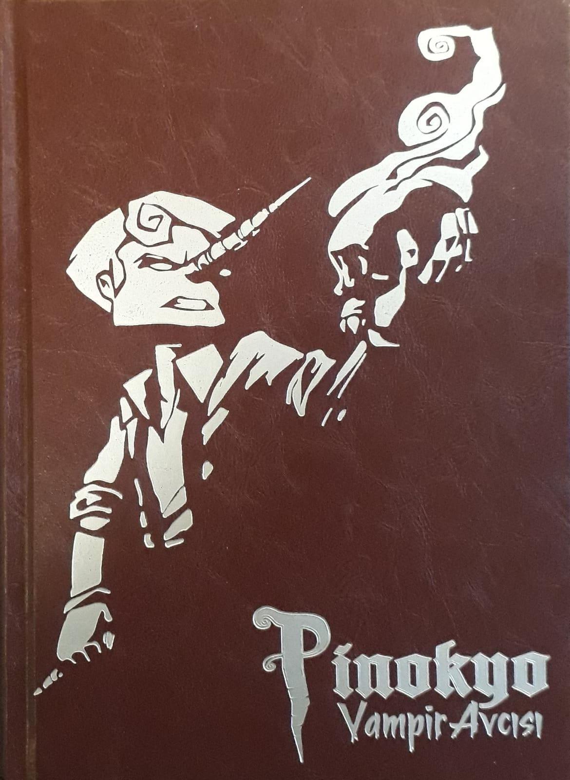 Pinokyo Vampir Avcısı (Sert Kapak-Üç Kitap Birarada)