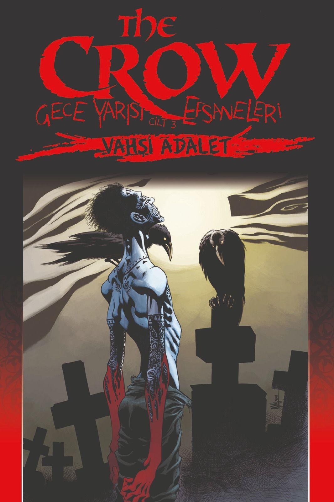 The Crow: Gece Yarısı Efsaneleri Cilt 3 - Vahşi Adalet