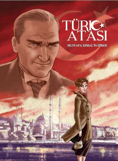 Türk Atası: Mustafa Kemal'in İzinde