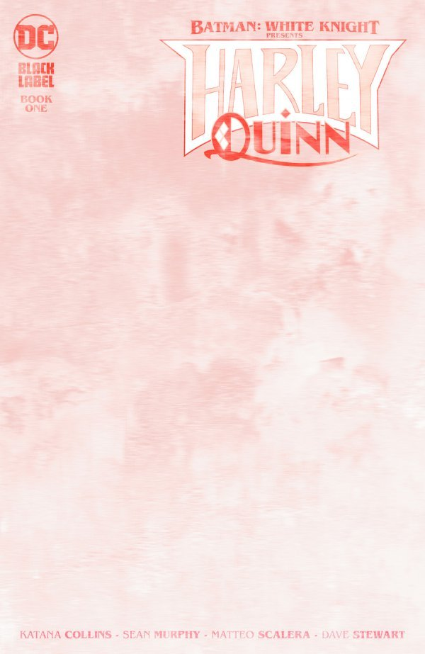 BATMAN WHITE KNIGHT PRESENTS HARLEY QUINN #1 (OF 6) COVER C BLANK VARIANT