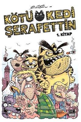 Kötü Kedi Şerafettin 1. Kitap