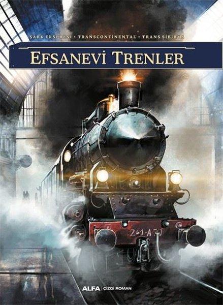 Efsanevi Trenler - Şark Ekspresi - Transcontinental - Trans Sibirya