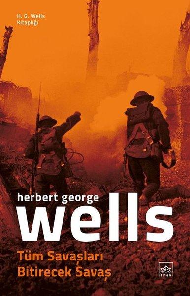 Tüm Savaşları Bitirecek Savaş - H.G. Wells Kitaplığı