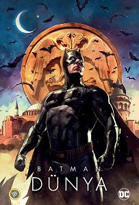 Batman: Dünya / Ethem Onur Bilgiç (Sert Kapak / HC)