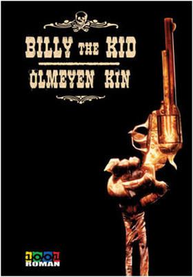 Billy the Kid Ölmeyen Kin