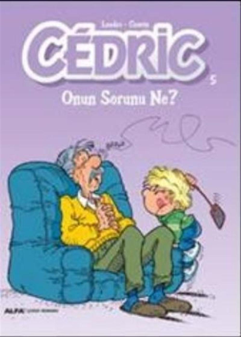 Cedric 5 - Onun Sorunu Ne?