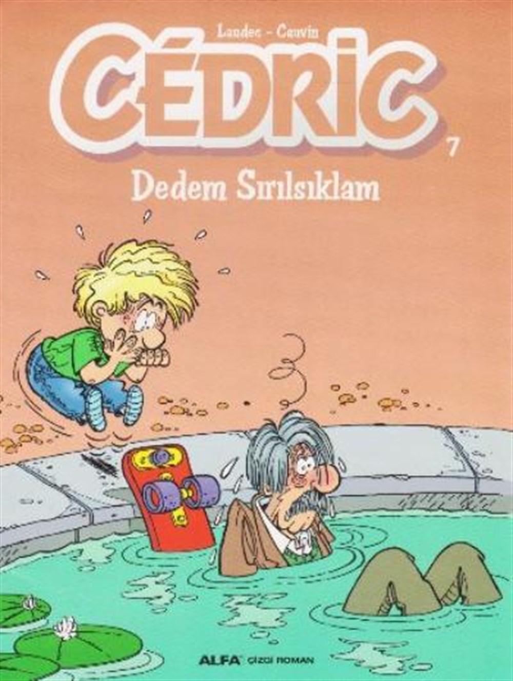 Cedric 7 - Dedem Sırılsıklam