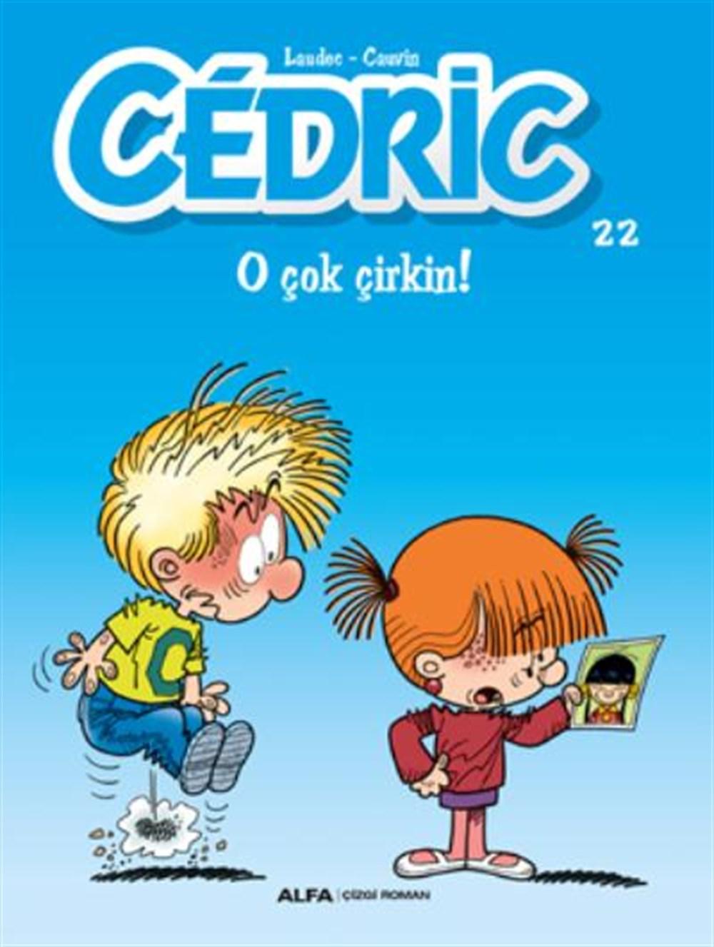 Cedric 22 - O Çok Çirkin