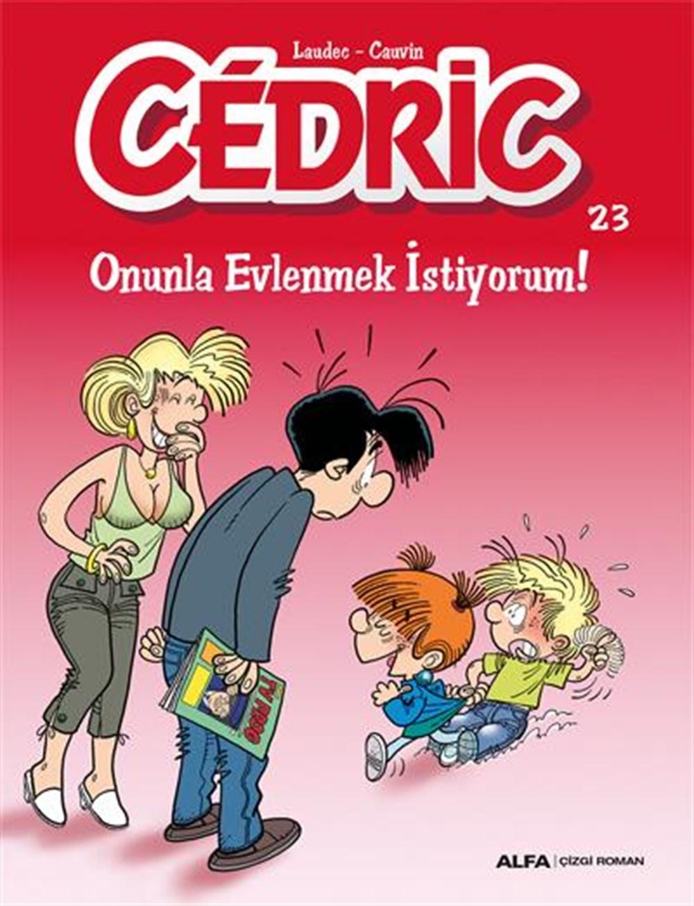 Cedric 23 - Onunla Evlenmek İstiyorum