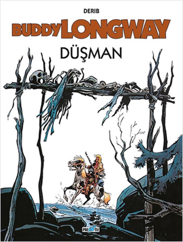 Buddy Longway: Düşman