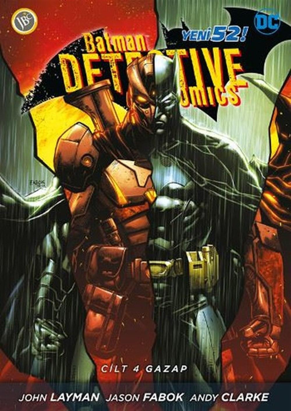 Batman Yeni 52 - Dedektif Hikayeleri Cilt 4: Gazap
