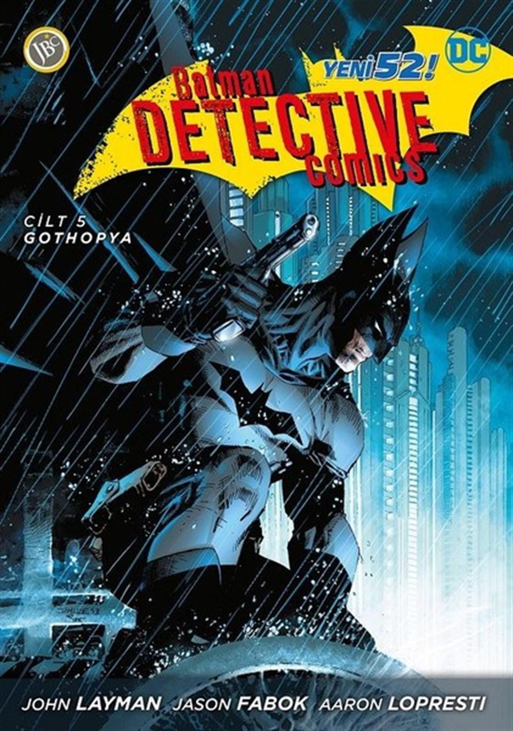 Batman Yeni 52 - Dedektif Hikayeleri Cilt 5: Gothopya