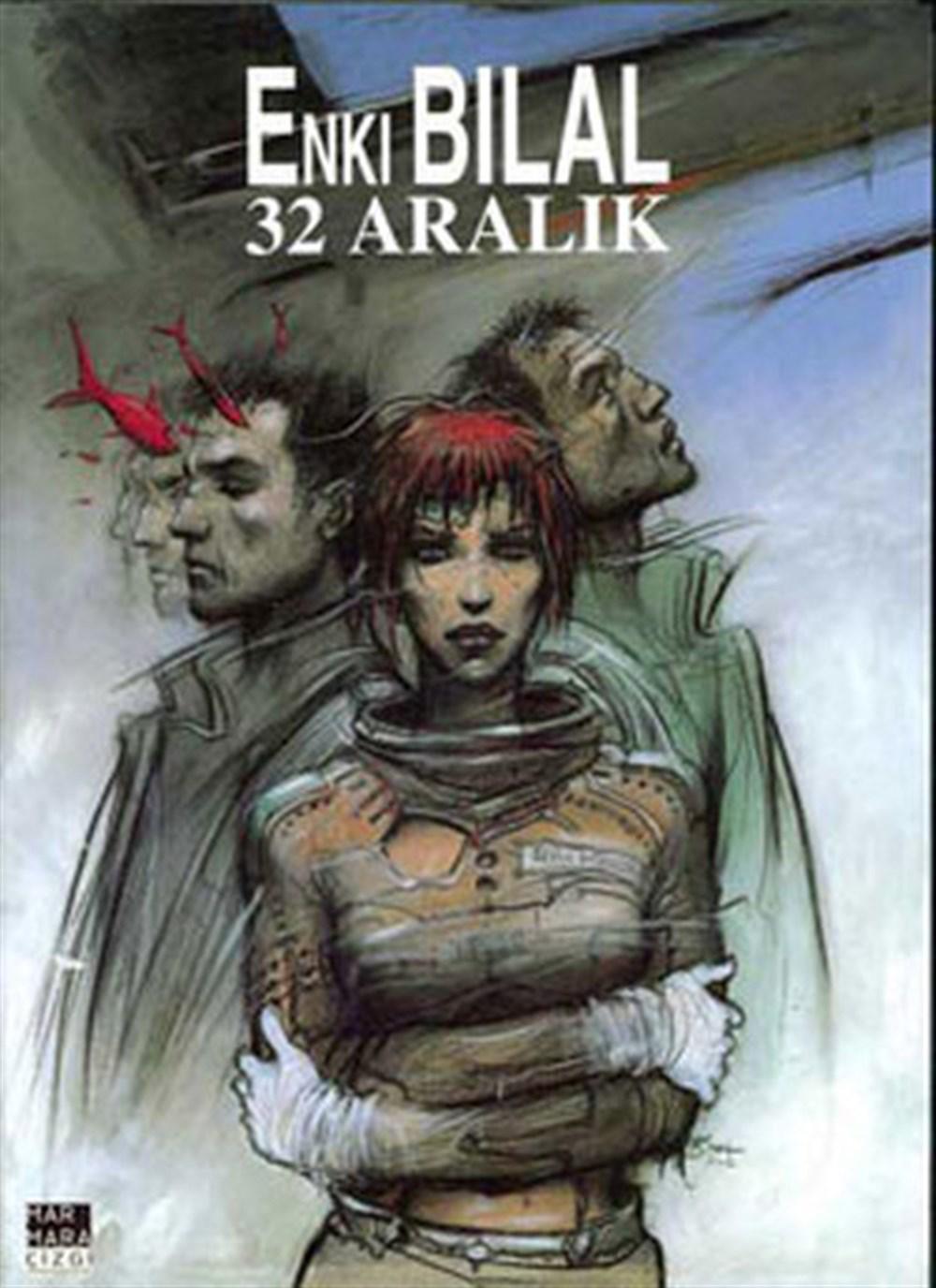 Enki Bilal - Canavar Dörtlemesi 2: 32 ARALIK